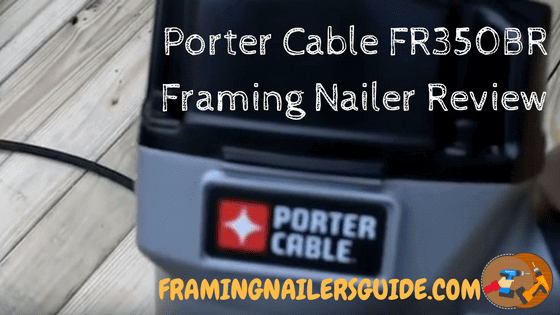 Porter Cable FR350BR Framing Nailer