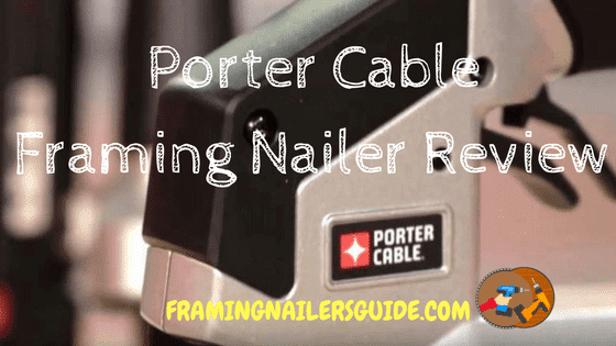 Porter CableFraming Nailer