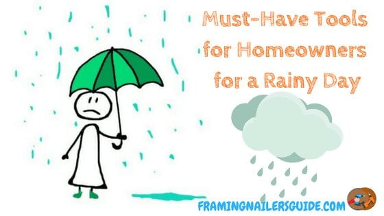 Must-Have Tools for Homeowners for a rainy day