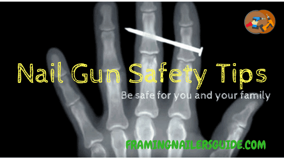 Nail Gun Safety Tips