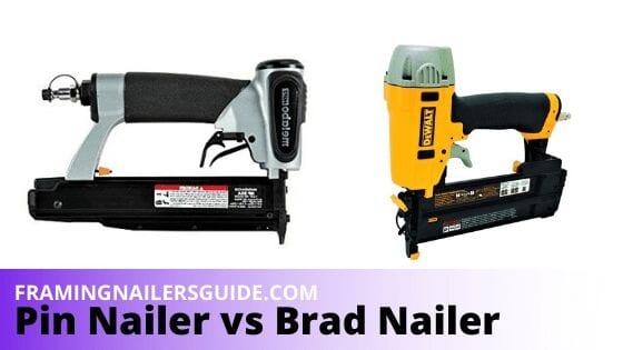 Pin Nailer vs Brad Nailer