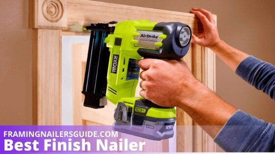 Best Finish Nailers Reviews