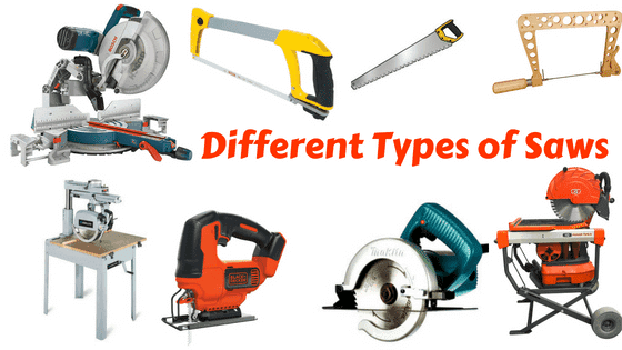 Different Types Of Saws Find The Best One For Your Projects In 2018