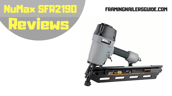 NuMax SFR2190 Framing Nailer Review