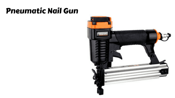 Different Types Of Nail Guns Find The Best Tool In 2019