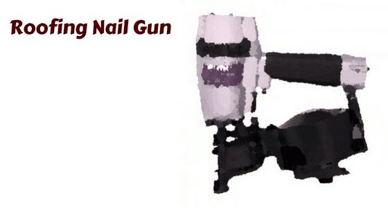 Roofing Nail Gun