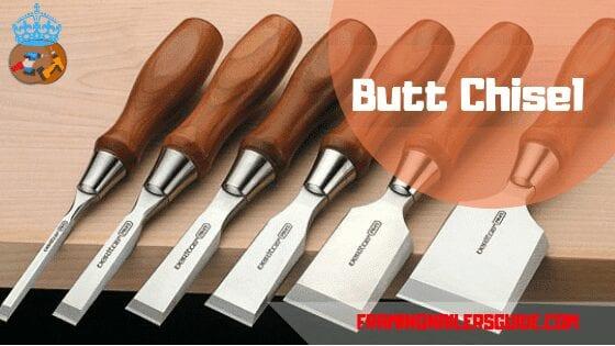 Butt chisels