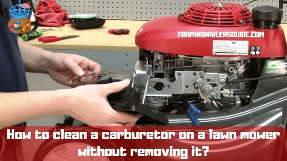 How to Clean a Carburetor on a Lawn Mower without Removing it