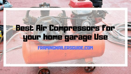 Best Air Compressors For Your Home Garage Use