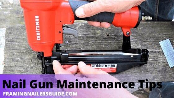 nail gun maintenance tips