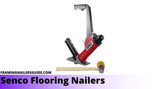 Senco Flooring Nailers