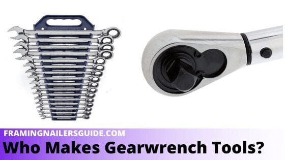 Who Makes Gearwrench Tools
