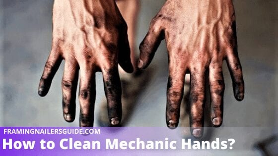 How to Clean Mechanic Hands: Easiest Mechanic Hands Clean Tips