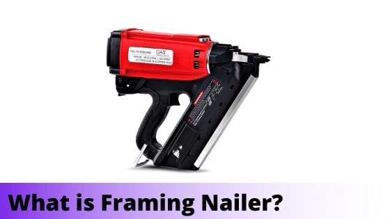 What is Framing Nailer