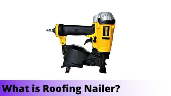 What is Roofing Nailer