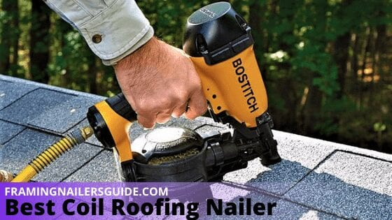 Best Coil Roofing Nailer Reviews